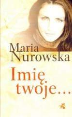 Imię Twoje - Maria Nurowska