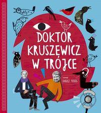 Doktor Kruszewicz w Trójce +CD