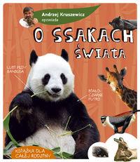 Opowiada.. A. Kruszewicz opowiada o ssakach świata