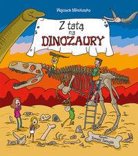 Z tatą na dinozauryZ tatą na dinozaury