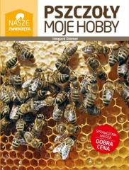 Pszczoły moje hobby