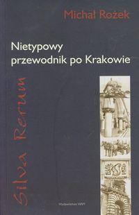 Nietypowy przewodnik po Krakowie