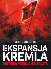 Ekspansja Kremla. Historia podbijania świata w.II