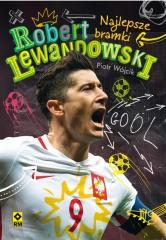 Robert Lewandowski. Najlepsze bramki