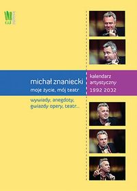 Michał Znaniecki - Moje życie mój teatr