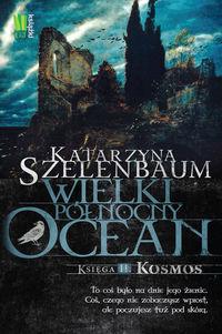 Wielki północny ocean. Księga II Kosmos