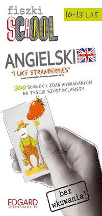 Angielski Fiszki SCHOOL. Etap 1. I like strawberri