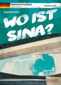 Niemiecki kryminał z ćwiczeniami Wo ist Sina?
