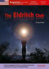 Angielski z ćwiczeniami. The Eldritch Club