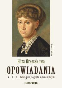 Opowiadania. Eliza Orzeszkowa