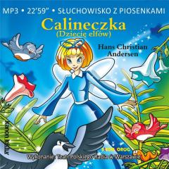 Słuchowisko z piosenkami-Calineczka. Dziecię elfów