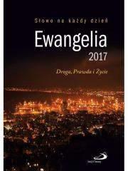 Ewangelia 2017 Droga, Prawda i Życie mała TW - Praca zbiorowa