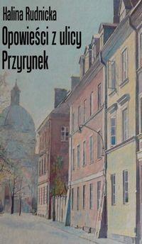 Opowieści z ulicy Przyrynek