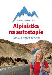 Alpinistka na autostopie. Tom 2. Autostopem...