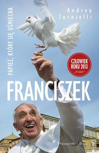 Franciszek. Papież, który się uśmiecha.