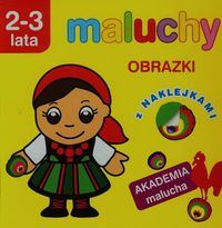 Akademia malucha - Maluchy. Obrazki 2-3 lata