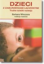 Dzieci z zaburzeniami łączonymi Trudne ścieżki rozwoju