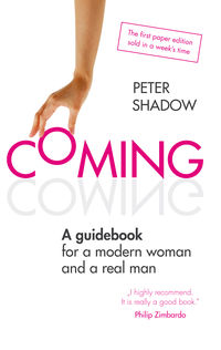 Coming. A guidebook for a modern woman and...