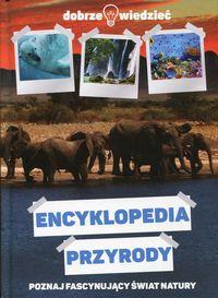 Dobrze wiedzieć. Encyklopedia przyrody