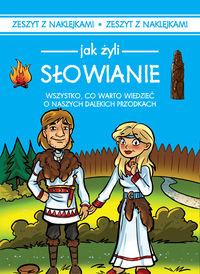 Jak żyli Słowianie