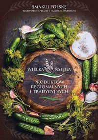 Wielka księga produktów regionalnych i tradycyjn.