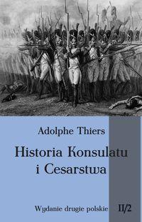 Historia Konsulatu i Cesarstwa Tom 2 Część 2
