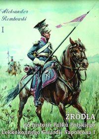 Źródła do historii Pułku Polskiego...cz.1