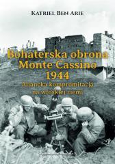 Bohaterska obrona Monte Cassino 1944.