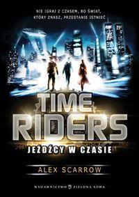 Time Riders cz.1 Jeźdźcy w czasie
