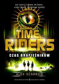 Time Riders cz.2 Czas drapieżników