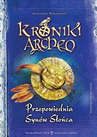 Kroniki Archeo. Przepowiednia Synów Słońca