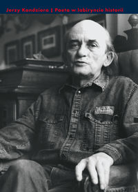 Poeta w labiryncie historii