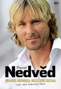Pavel Nedved. Piłkarze odchodzą, mężczyźni zostają
