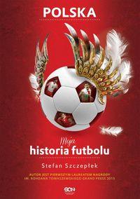 Moja historia futbolu T.2. Polska BR