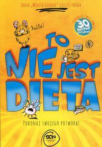 To nie jest dieta. Pokonaj swojego potwora