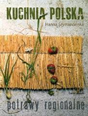 Kuchnia polska. Potrawy regionalne w.2013