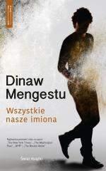 Wszystkie nasze imiona - Dinaw Mengestu
