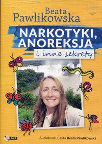 Narkotyki, anoreksja i inne sekrety audiobook