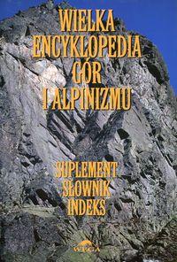 Wielka encyklopedia gór...T.7 Suplement