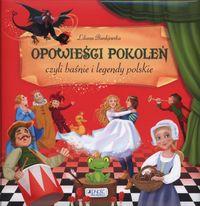 Opowieści pokoleń, czyli baśnie i legendy polskie