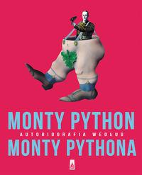 Monty Python. Autobiografia według Monty Pythona