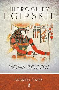 Hieroglify egipskie. Mowa bogów