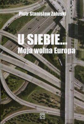 U siebie... Moja wolna Europa
