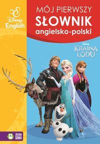Mój pierwszy słownik angielsko-polski. Kraina Lodu