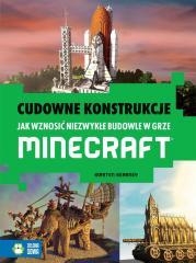 Minecraft. Cudowne konstrukcje. Jak wznosić...