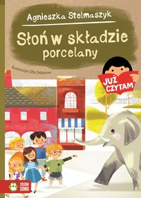 Już czytam! Słoń w składzie porcelany