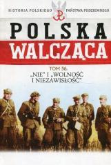 """Polska walcząca T.56 'Nie"""" i """"Wolność..."""