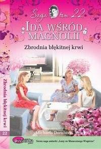 Ida wśród magnolii Tom 22 Zbrodnia błękitnej krwi