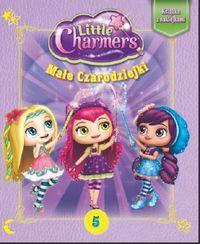 Little Charmers. Małe czarodziejki 5