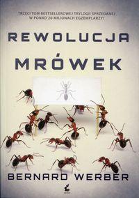 Trylogia Mrówki T.3 Rewolucja mrówek